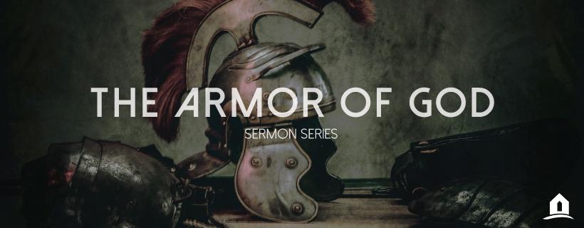 The Armor of God Sermon Series
